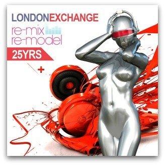 London Exchange - Re-Mix/Re-Model 25YRS